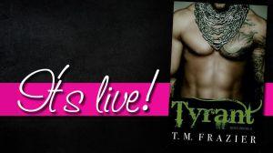 tyrant it's live