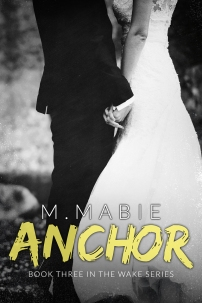 Anchor (Wake Series #3) - M. Mabie